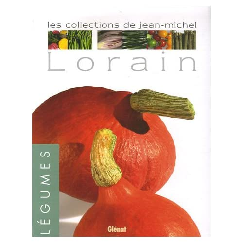 Légumes : Les collections de Jean-Michel Lorain