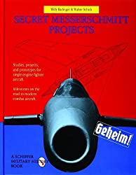 Secret Messerschmitt Projects (Schiffer Military History Book)