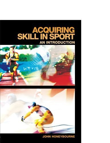 Acquiring Skill in Sport: An Introduction (Student Sport Studies) by John Honeybourne (2006-08-07)