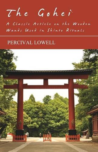 The Gohei - A Classic Article on the Wooden Wands Used in Shinto Rituals par  Percival Lowell