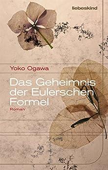 Das Geheimnis der Eulerschen Formel: Roman von [Ogawa, Yoko]