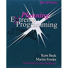Planning Extreme Programming 1st edition by Beck, Kent, Fowler, Martin (2000) Paperback