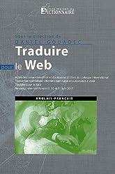 Traduction, terminologie, rédaction : Traduction spécialisée : chemins parcourus et autoroutes à venir ; Traduire pour le Web