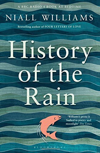 History of the Rain by Williams, Niall (2014) Hardcover