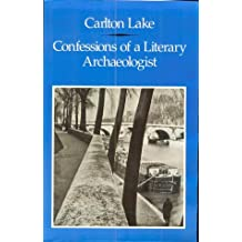 Confessions of a Literary Archaeoligist: Memoirs