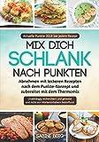 Mix dich schlank nach Punkten: Abnehmen mit leckeren Rezepten nach dem Punkte-Konzept und zubereitet mit dem Thermomix, Aktuelle Punkte 2018! Kochbuch mit Punkten