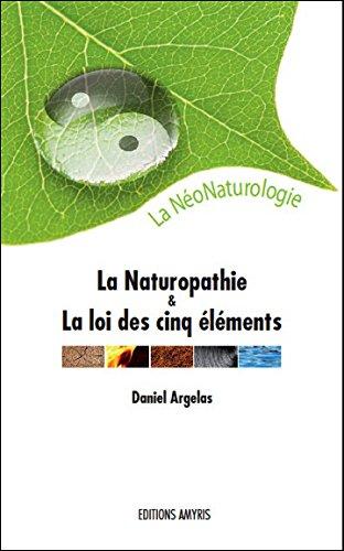 La Naturopathie et la Loi des cinq éléments - La NéoNaturologie