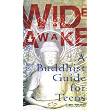 Wide Awake: A Buddhist Guide for Teens by Diana Winston (2003-08-05)