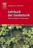 Lehrbuch der Geobotanik: Pflanze und Vegetation in Raum und Zeit
