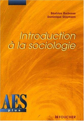 Introduction à la sociologie, DEUG AES par Béatrice Barbusse, Dominique-Yves Glaymann