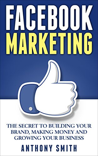 facebook-marketing-the-secret-to-building-your-brand-making-money-and-growing-your-business-english-