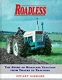 Roadless: The Story of Roadless Traction from Tracks to Tractors: The Story of Roadless Tractors from Tracks to Traction