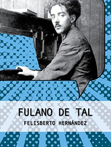 Fulano de Tal (Colección Felisberto Hernández)