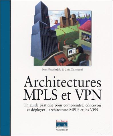 Architectures MPLS et VPN par Ivan Pepelnjak, Jim Guichard
