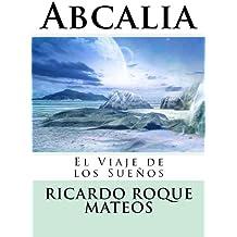 Abcalia: El Viaje de los Sueños (Spanish Edition)