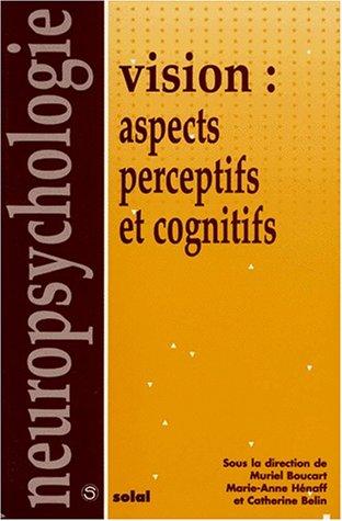 Vision. Aspects perceptifs et cognitifs