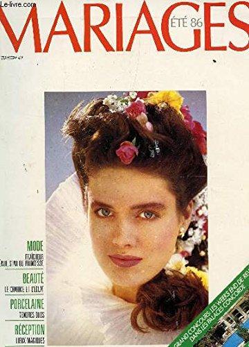 MARIAGES - N°165 / ETE 86 / FRAICHEUR INGENUE, STAR OU PRINCESSE / LE CHARME DE L'ECLAT / PORCELAINE : TENDRES DUOS / RECEPTION : LIEUX MAGIQUES... par COLLECTIF