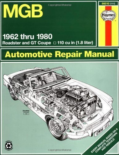 MGB Automotive Repair Manual: 1962-1980 MGB Roadster and GT Coupe With 1798 CC (110 cu in Engine) (Haynes Manuals) 1st edition by Haynes, John (1989) Paperback