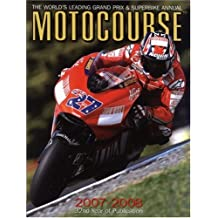 Motocourse 2007/2008: The World's Leading Grand Prix and Superbike Annual