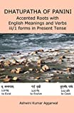 Dhatupatha of Panini: Accented Roots with English Meanings and Verbs iii/1 forms in Present Tense