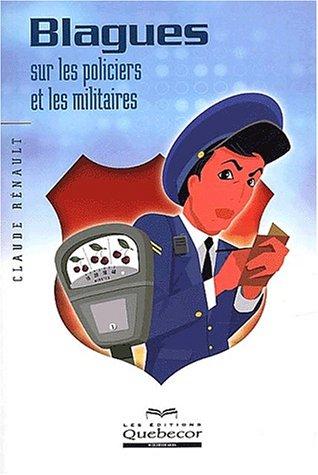 Blagues sur les policiers et les militaires par Claude Rénault