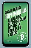 Criptomonedas: Las mejores estrategias para invertir en bitcoins, ICO y tokens