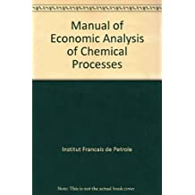 Manual of Economic Analysis of Chemical Processes by Institut Francais de Petrole (1981-01-01)