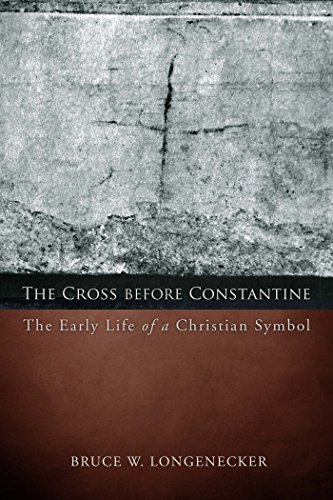 The Cross before Constantine: The Early Life of a Christian Symbol (Emerging Scholars)