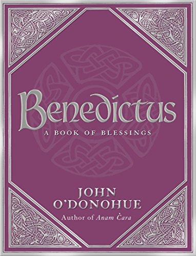 Benedictus: A Book Of Blessings por John O'Donohue