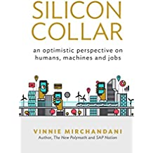 Silicon Collar: an optimistic perspective on humans, machines and jobs (English Edition)