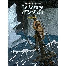 Le voyage d'Esteban, Tome 2 : Traqués !