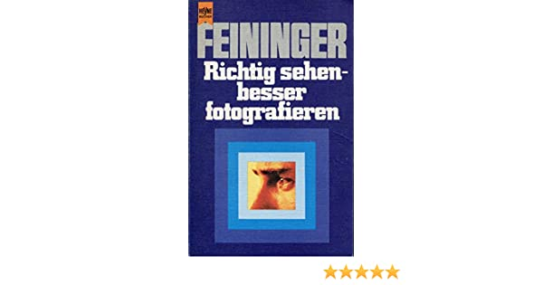 Richtig sehen - besser fotografieren.: Amazon.de: Andreas Feininger ...