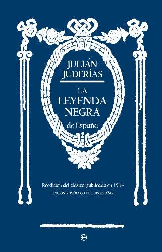 Descargar Libro La leyenda negra (Historia) de Julián Juderías