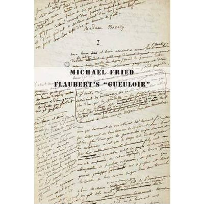 By Michael Fried ( Author ) [ Flaubert's