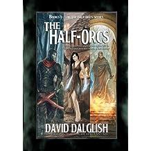 The Half-Orcs: Books 1-5 by David Dalglish (2011-03-21)