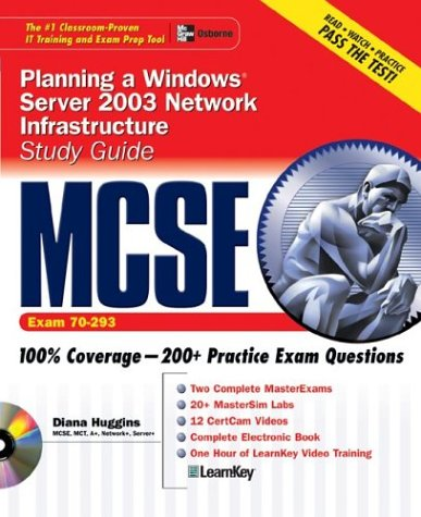 MCSE Planning a Windows(r) Server Network Infrastructure Study Guide (Exam 70-293) with Windows(r) Server 2003 180-Day Trial Software