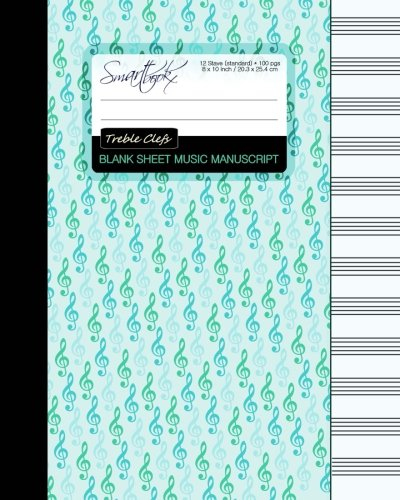 Blank Sheet Music: Music Manuscript Paper/Staff Paper/Musicians Notebook [ Book Bound (Perfect Binding) * 12 Stave * 100 Pages * Large * Treble Clefs ]