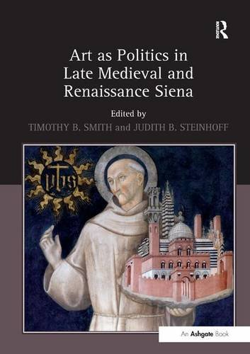 Art-as-Politics-in-Late-Medieval-and-Renaissance-Siena