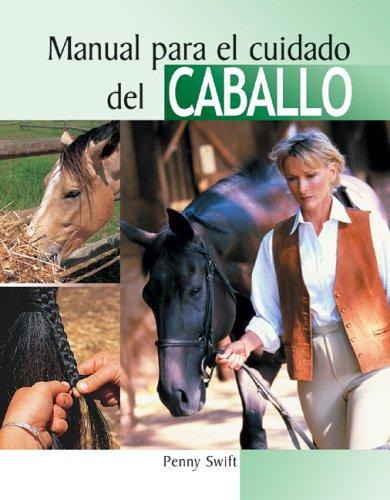 Manual Para El Cuidado Del Caballo (Manuales Para El Cuidado De Las Mascotas/Pet Owner's Handbooks (Spanish)) por Penny Swift