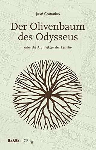 Der Olivenbaum des Odysseus: - oder die Architektur der Familie