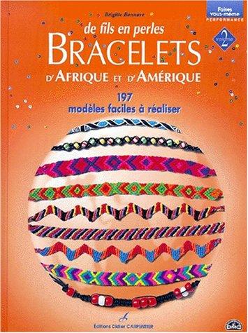 De fils en perles, volume 2 : Bracelets d'Afrique et d'Amérique