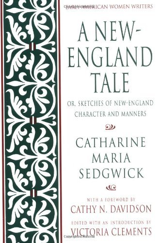 A New-England Tale: Or, Sketches of New-England Character and Manners (Early American Women Writers) by Catharine Maria Sedgwick (1995-01-01)