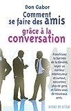 Telecharger Livres COMMENT SE FAIRE DES AMIS GRACE A LA CONVERSATION (PDF,EPUB,MOBI) gratuits en Francaise