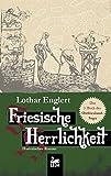 Lothar Englert: Friesische Herrlichkeit