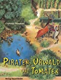 Piraten, Urwald und Tomaten -