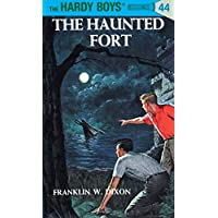 The Haunted Fort: 44 (The Hardy Boys)