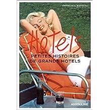 Hôtels : Petites histoires de grands hôtels