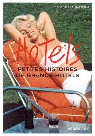 Hôtels : Petites histoires de grands hôtels par Francisca Matteoli