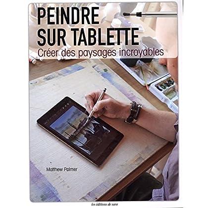 Peindre sur tablette : Créer des paysages incroyables