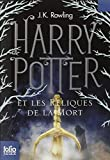Harry Potter Et les Reliques de la Mort=Harry Potter and the Deathly Hallows (French Edition) by J. K. Rowling (2011) Mass Market Paperback